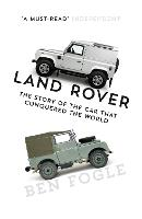 Land Rover: The Story of the Car That...