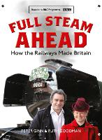 Full Steam Ahead: How the Railways...