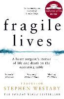 Fragile Lives: A Heart Surgeon's...