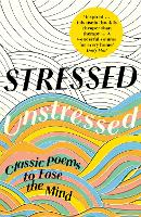 Stressed, Unstressed: Classic Poems ...