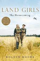 Land Girls: The Homecoming: A...
