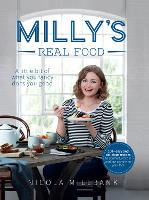 Milly's Real Food: 100+ Easy and...