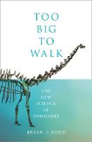 Too Big to Walk: The New Science of...