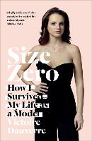 Size Zero: My Life as a Disappearing...