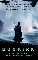 Dunkirk: The History Behind the Major...
