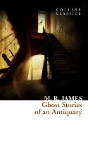 Ghost Stories of an Antiquary ...