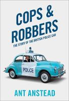Cops and Robbers: The Story of the...
