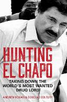 Hunting El Chapo: Taking down the...