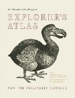 Explorer's Atlas: For the incurably...