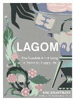 Lagom: The Swedish Art of Living a...