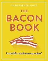The Bacon Book: Irresistible,...