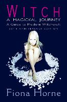 Witch: a Magickal Journey: A Guide to...