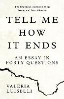 Tell Me How it Ends: An Essay in ...