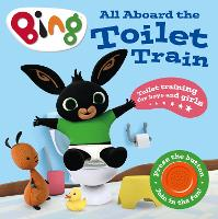 All Aboard the Toilet Train!: A Noisy...