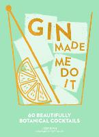 Gin Made Me Do It: 60 Beautifully...