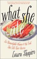 What She Ate: Six Remarkable Women ...