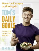 Tom's Daily Goals: Never Feel Hungry...