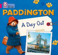 Paddington: A Day Out: Band 1A/Pink A...