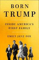 Born Trump: Inside America's First...