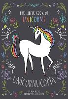 Unicornucopia: The Little Book of...