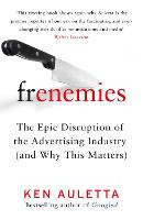 Frenemies: The Epic Disruption of the...