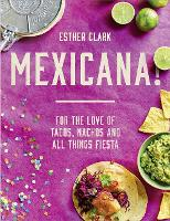 Mexicana!: For the Love of Tacos,...
