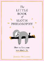 The Little Book of Sloth Philosophy