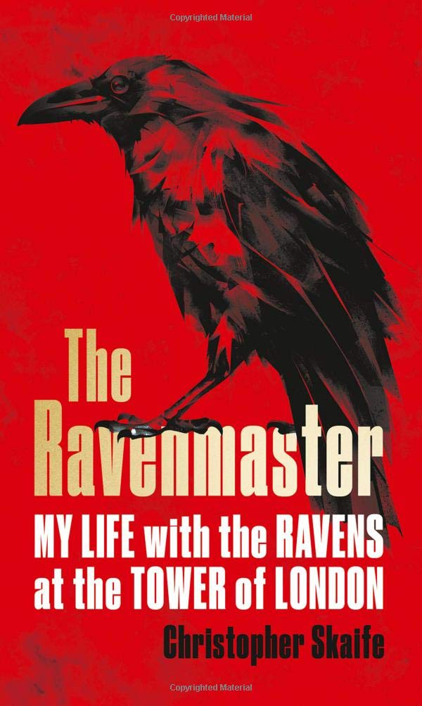 The Ravenmaster: My Life with the...