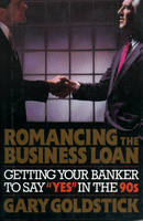 Romancing the Business Loan: Getting...
