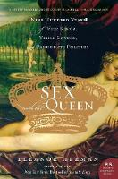Sex with the Queen: 900 Years of Vile...
