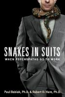 Snakes in Suits: When Psychopaths Go...
