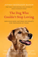 The Dog Who Couldn't Stop Loving: How...