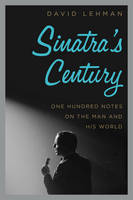 Sinatra's Century: One Hundred Notes...