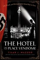 The Hotel on Place Vendome: Life,...