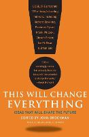 This Will Change Everything: Ideas...