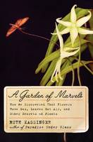 A Garden of Marvels: How We ...