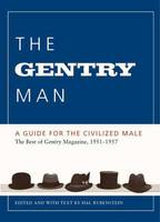The Gentry Man: A Guide for the...