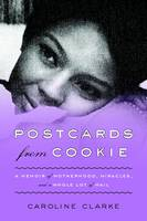 Postcards from Cookie: A Memoir of...