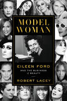Model Woman: Eileen Ford and the...