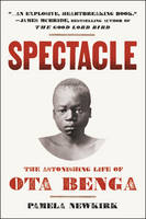 Spectacle: The Astonishing Life of ...