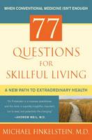 77 Questions for Skillful Living: A...