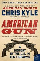 American Gun: A History of the U.S. ...
