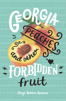 Georgia Peaches and Other Forbidden...