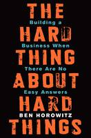 The Hard Thing about Hard Things:...