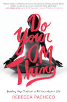 Do Your Om Thing: A Handbook for the...