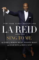 Sing to Me: My Story of Making Music,...