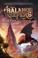 Balance Keepers, Book 1: the Fires of...