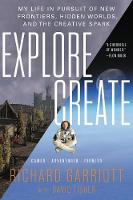 Explore/Create: My Life in Pursuit of...