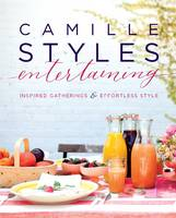 Camille Styles Entertaining: Inspired...