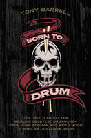 Born to Drum: The Truth About the...